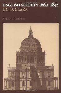 The best books on Jacobitism - English Society 1660-1832 by Jonathan Clark