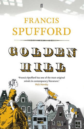 The best books on 20th Century Russia - Golden Hill by Francis Spufford