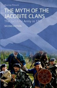 The best books on Jacobitism - The Myth of the Jacobite Clans: The Jacobite Army in 1745 by Murray Pittock