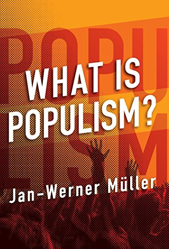 The best books on Populism - What Is Populism? by Jan-Werner Müller