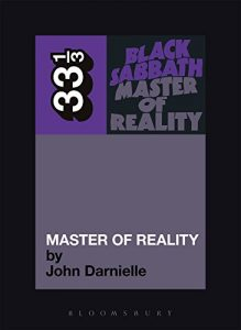 The best books on Heavy Metal - Black Sabbath's Master of Reality by John Darnielle