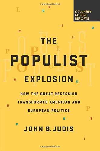 The best books on Populism - The Populist Explosion: How the Great Recession Transformed American and European Politics by John Judis