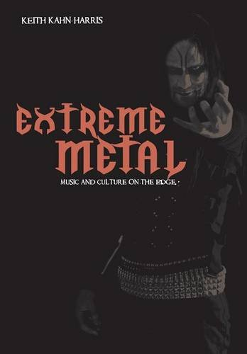 The best books on Heavy Metal - Extreme Metal: Music and Culture on the Edge by Keith Kahn Harris