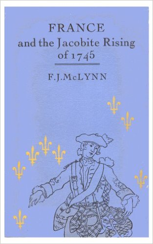 The best books on Jacobitism - France and the Jacobite Rising of 1745 by Frank McLynn