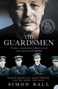The best books on El Alamein - The Guardsmen: Harold Macmillan, Three Friends and the World they Made by Simon Ball