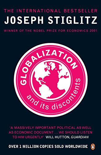 The best books on Globalization - Globalization and Its Discontents by Joseph E Stiglitz