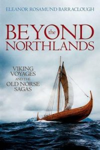 The best books on The Vikings - Beyond the Northlands: Viking Voyages and the Old Norse Sagas by Eleanor Rosamund Barraclough