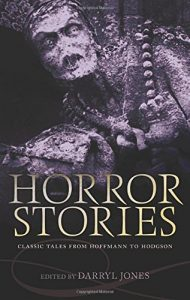 The Best Horror Stories - Horror Stories: Classic Tales from Hoffmann to Hodgson by Darryl Jones