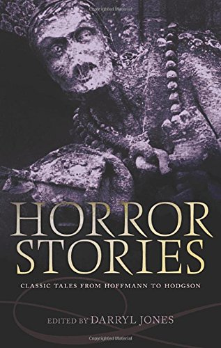 Darryl Jones recommends the best Horror Stories - Horror Stories: Classic Tales from Hoffmann to Hodgson by Darryl Jones