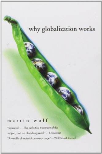 The best books on Globalization - Why Globalization Works by Martin Wolf