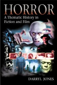 The Best Horror Stories - Horror: A Thematic History in Fiction and Film by Darryl Jones