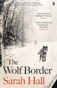 The Best Contemporary Fiction - The Wolf Border by Sarah Hall