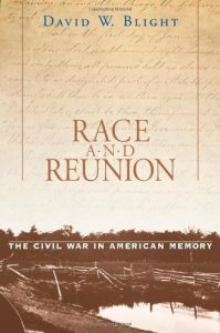 The Best Books on the American Civil War - Race and Reunion: The Civil War in American Memory by David Blight