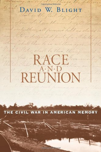Race and Reunion: The Civil War in American Memory by David Blight