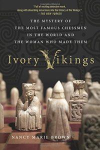 The best books on The Vikings - Ivory Vikings by Nancy Brown
