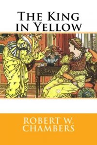 The Best Horror Stories - The King in Yellow by Robert W Chambers