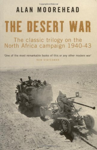 The best books on El Alamein: The Desert War: The Classic Trilogy on the North African Campaign 1940-43 by Alan Moorehead