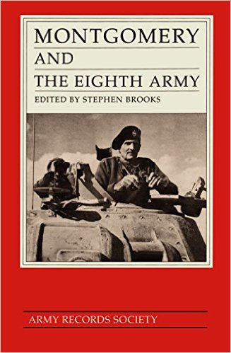 Montgomery and the Eighth Army by Bernard Montgomery and Stephen Brooks (ed)