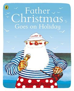 The best books on Christmas - Father Christmas Goes on Holiday by Raymond Briggs