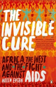 Arthur Ammann recommends the best books on the HIV/Aids Plague - The Invisible Cure: Africa, the West and the Fight Against AIDS by Helen Epstein