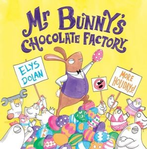 Funny Books for Kids - Mr Bunny's Chocolate Factory by Elys Dolan