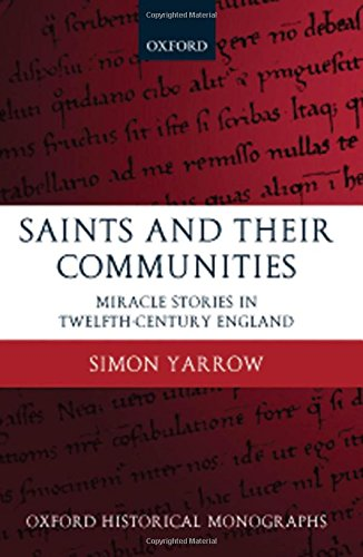 The best books on The Saints - Saints and Their Communities: Miracle Stories in Twelfth-Century England by Simon Yarrow