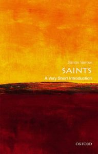 The best books on The Saints - Saints: A Very Short Introduction by Simon Yarrow