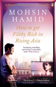 The Best Self-Help Novels - How to Get Filthy Rich In Rising Asia by Mohsin Hamid