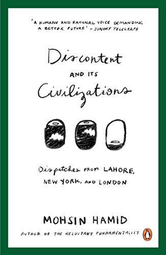 The Best Transnational Literature - Discontent and Its Civilizations by Mohsin Hamid