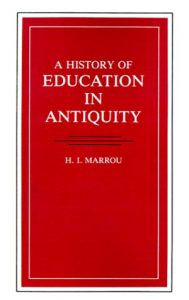 The best books on Late Antiquity - A History of Education in Antiquity by Henri-Irénée Marrou