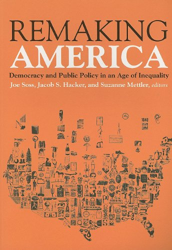 The best books on The Politics of Policymaking - Remaking America: Democracy and Public Policy in an Age of Inequality by (ed.) Jacob Hacker, Joe Soss & Suzanne Mettler