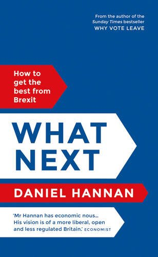 Jonathan Portes recommends the best things to read on Brexit - What Next: How to get the best from Brexit by Daniel Hannan