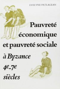 The best books on Late Antiquity - Pauvreté économique et pauvreté sociale à Byzance by Evelyne Patlagean