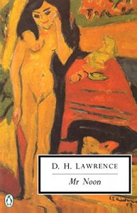 The best books on D H Lawrence - Mr Noon by D. H. Lawrence