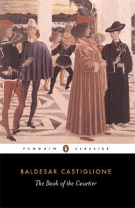 The Best Renaissance Books - The Book of the Courtier by Baldesar Castiglione