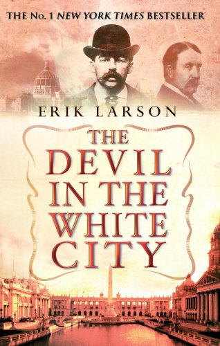 The Best True Crime Books - The Devil in the White City by Erik Larson