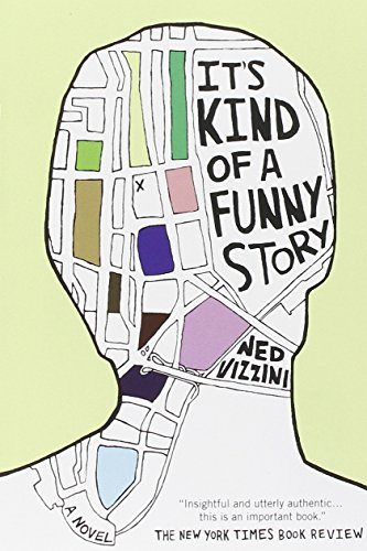 The best books on Teenage Mental Health - It's a Kind of a Funny Story by Ned Vizzini