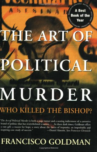 The Best True Crime Books - The Art of Political Murder: Who Killed the Bishop? by Francisco Goldman