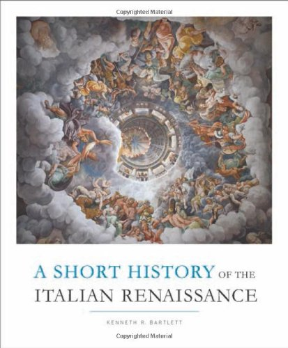 The Best Renaissance Books - A Short History of the Italian Renaissance by Kenneth Bartlett