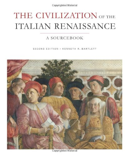 The Best Renaissance Books - The Civilization of the Italian Renaissance: A Sourcebook by Kenneth Bartlett
