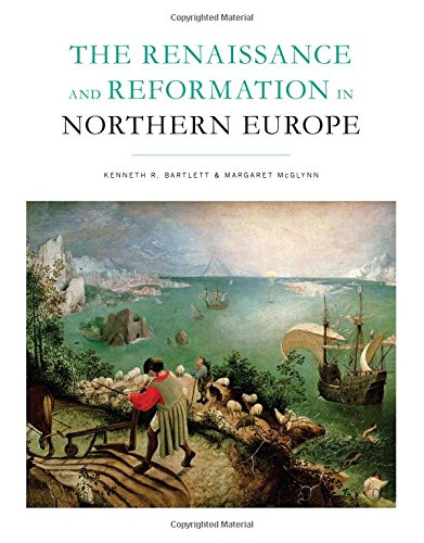 The Best Renaissance Books - The Renaissance and Reformation in Northern Europe by Kenneth Bartlett & Margaret McGlynn