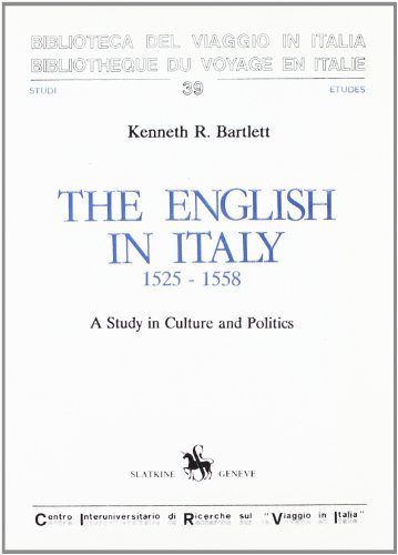 The Best Renaissance Books - The English in Italy 1525-1558 by Kenneth Bartlett