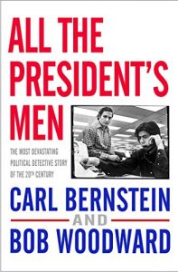 The best books on Investigative Journalism - All The President's Men by Bob Woodward and Carl Bernstein