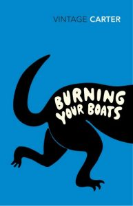 Marina Warner on Fairy Tales - Burning Your Boats: Collected Short Stories by Angela Carter
