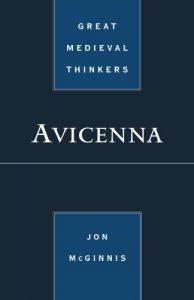 The best books on Philosophy in the Islamic World - Great Medieval Thinkers: Avicenna by Jon McGinnis