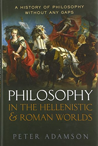 The best books on Philosophy in the Islamic World - Philosophy in the Hellenistic and Roman Worlds: A History of Philosophy Without Any Gaps, vol. 2 by Peter Adamson