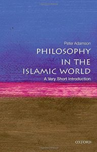 The best books on Philosophy in the Islamic World - Philosophy in the Islamic World: A Very Short Introduction by Peter Adamson