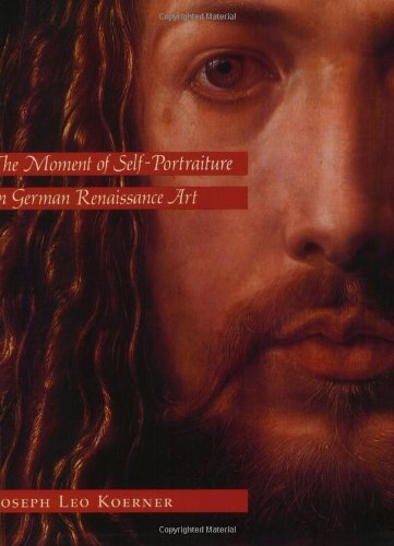 The best books on The Lives of Artists - The Moment of Self-Portraiture in German Renaissance Art by Joseph Leo Koerner