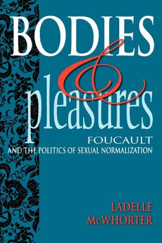 The best books on Foucault - Bodies and Pleasures: Foucault and the Politics of Sexual Normalization by Ladelle McWhorter
