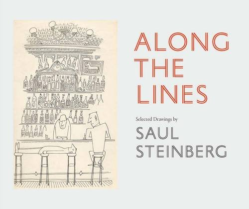 Along the Lines: Selected Drawings of Saul Steinberg by Chris Ware